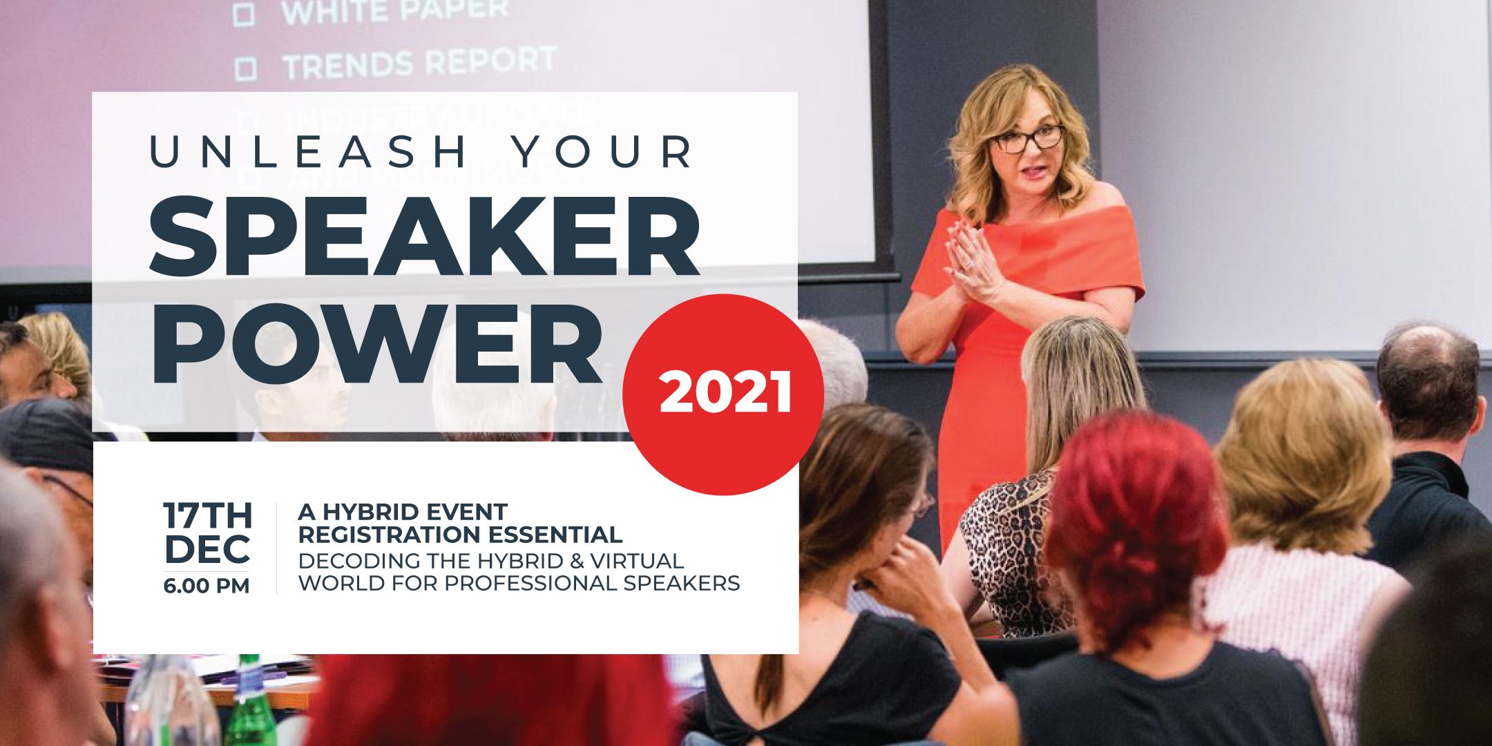Unleash Your Speaker Power 2021